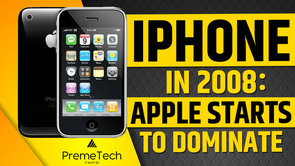 iPhone in 2008: Apple Starts to Dominate