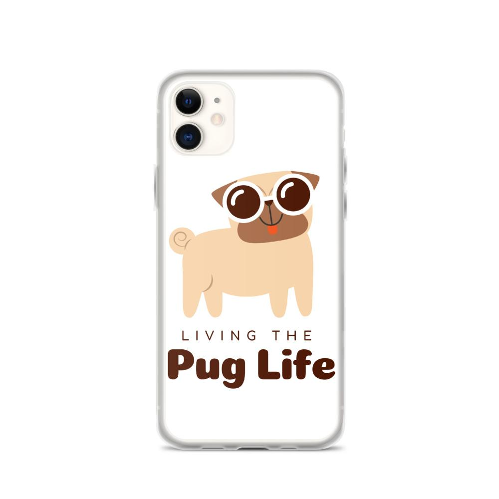 iPhone 11 Pug Life iPhone Case