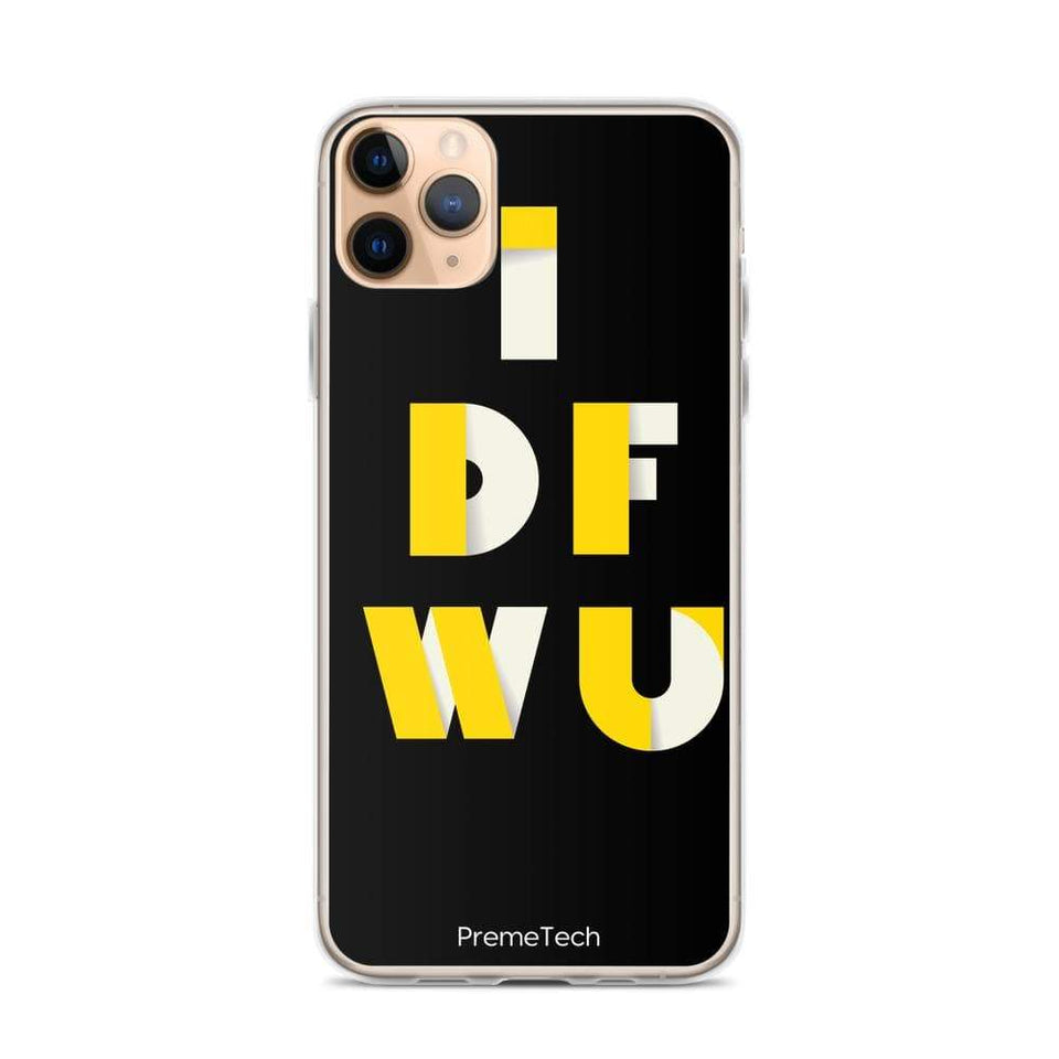 PremeTech iPhone 11 Pro Max IDFWU iPhone Case
