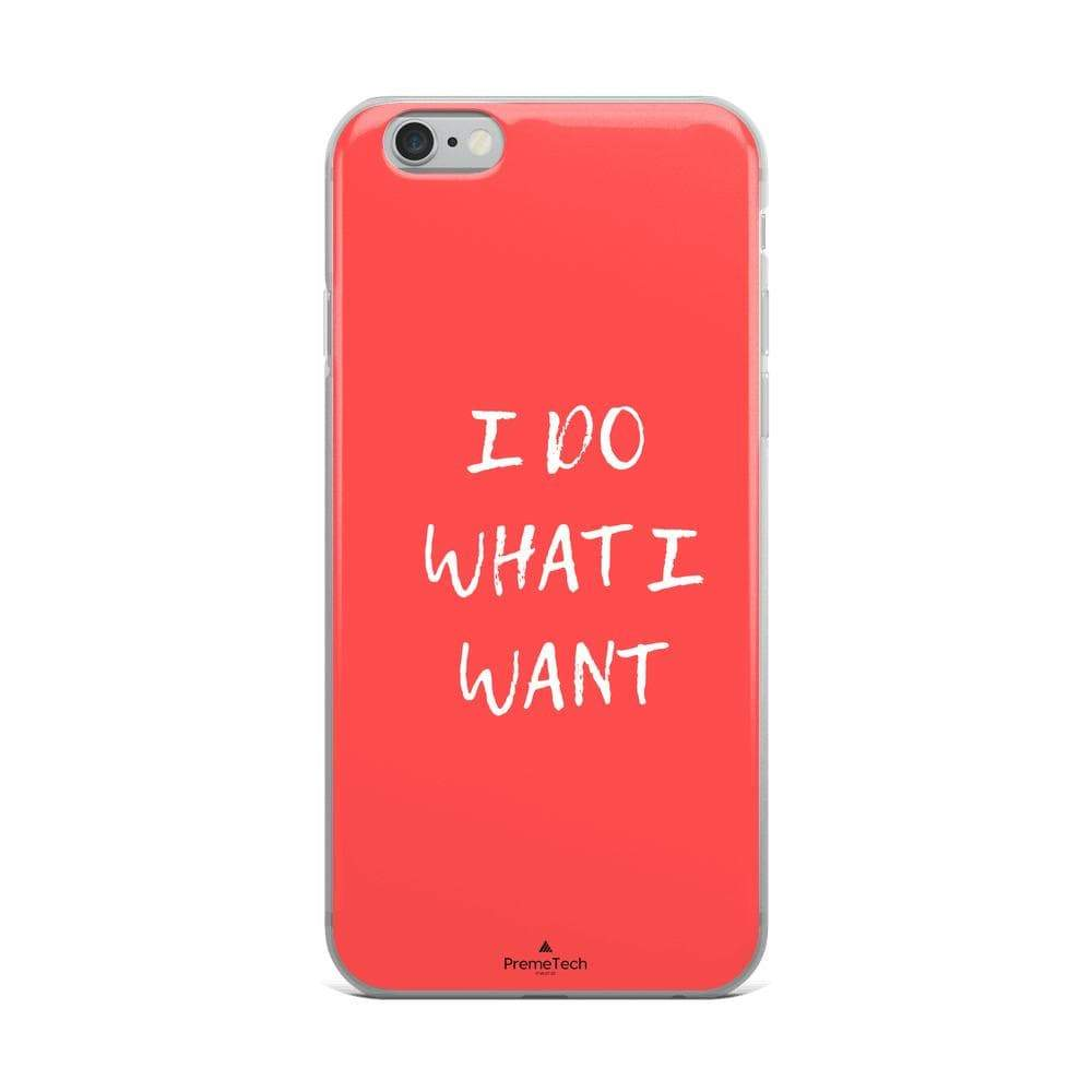 PremeTech iPhone 6 Plus/6s Plus Do What You Want iPhone Case