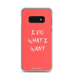 PremeTech Samsung Galaxy S10e Do What You Want Samsung Case