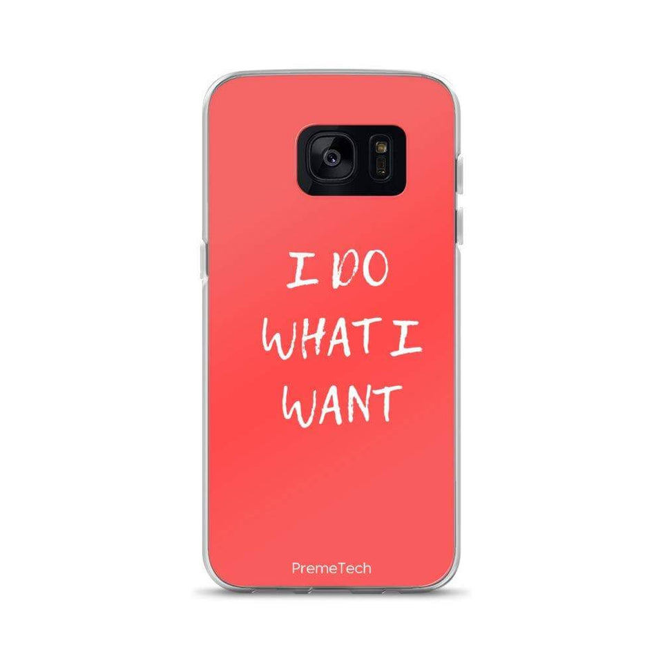PremeTech Samsung Galaxy S7 Do What You Want Samsung Case