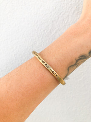You'll Never Know Dear Brass Cuff