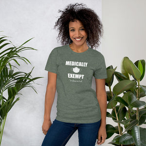 Medically Exempt, So Please Be Kind - Short-Sleeve Unisex T-Shirt