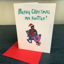 "Load image into Gallery viewer, ""Merry Christmas Ma Knitter"" Greeting Card"