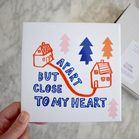 Apart But Always Close To My Heart Ceramic Tile