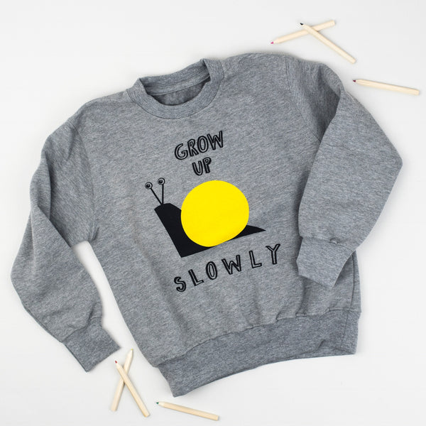Grow Up Slowly Sweatshirt