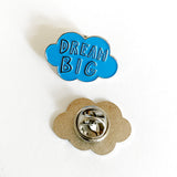 Dream Big Cloud Enamel Pin