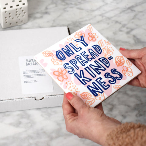 Only Spread Kindness Ceramic Tile