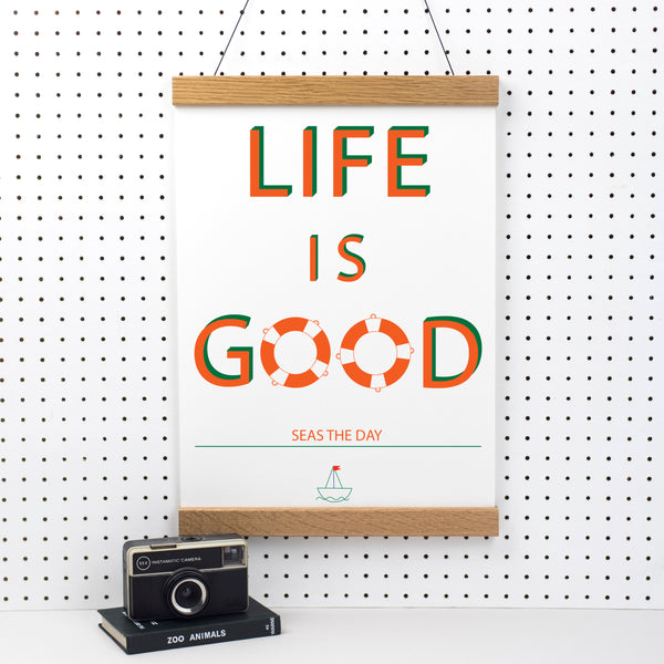 Seas The Day - Life Is Good Print
