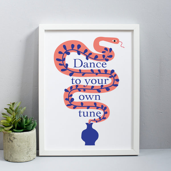Dance To Your Own Tune Print