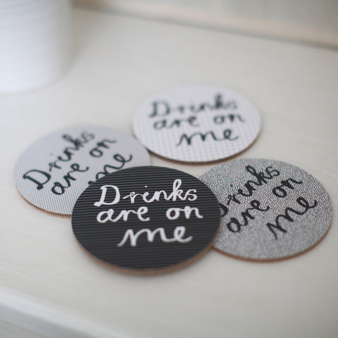 Set Of Four 'Drinks Are On Me' Coasters