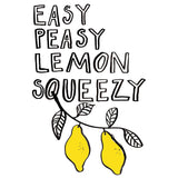 Easy Peasy Lemon Sqeezy Art Print