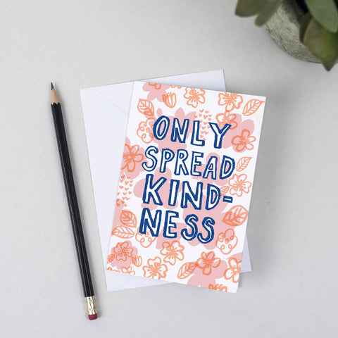'Only Spread Kindness' Greeting Card