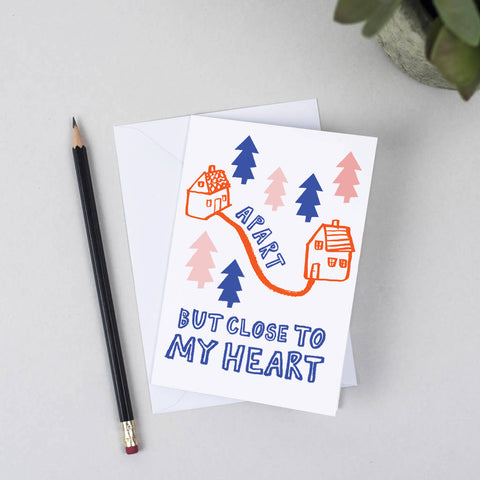 'Apart But Close To My Heart' Greeting Card