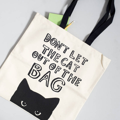 'Don't let the cat out' Tote Bag