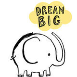 Dream Big Elephant Print