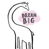 Dream Big Giraffe Print
