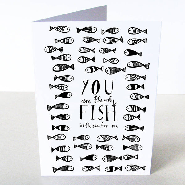 'You Are The Only Fish For Me' Card