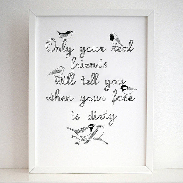 'Real Friends' Print