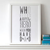 Super Hero Dad Print