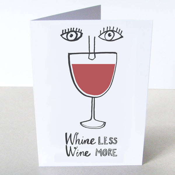 'Whine Less Wine More' Card