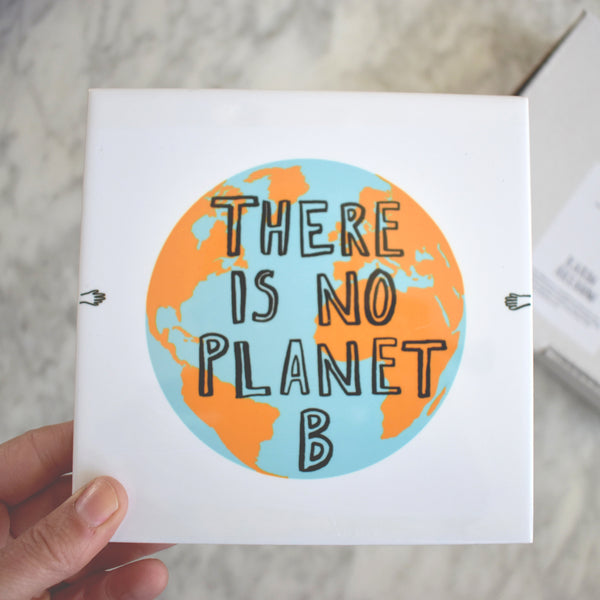 There Is No Planet B Ceramic Tile