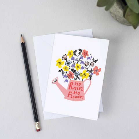 No Rain No Flowers Greeting Card
