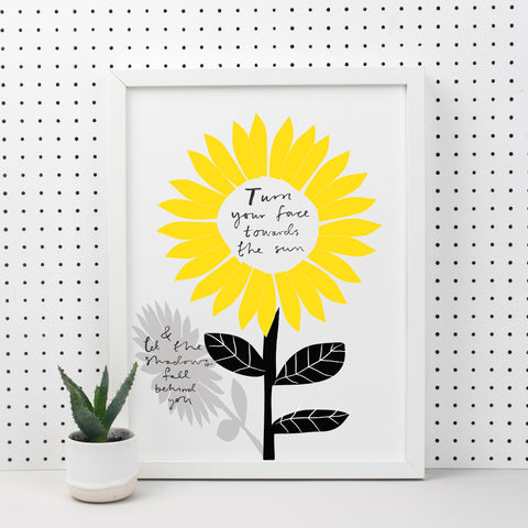 Turn Your Face Towards The Sun Print