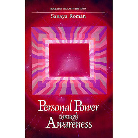 Sanaya Roman, Books by Orin, Personal Power Through Awareness