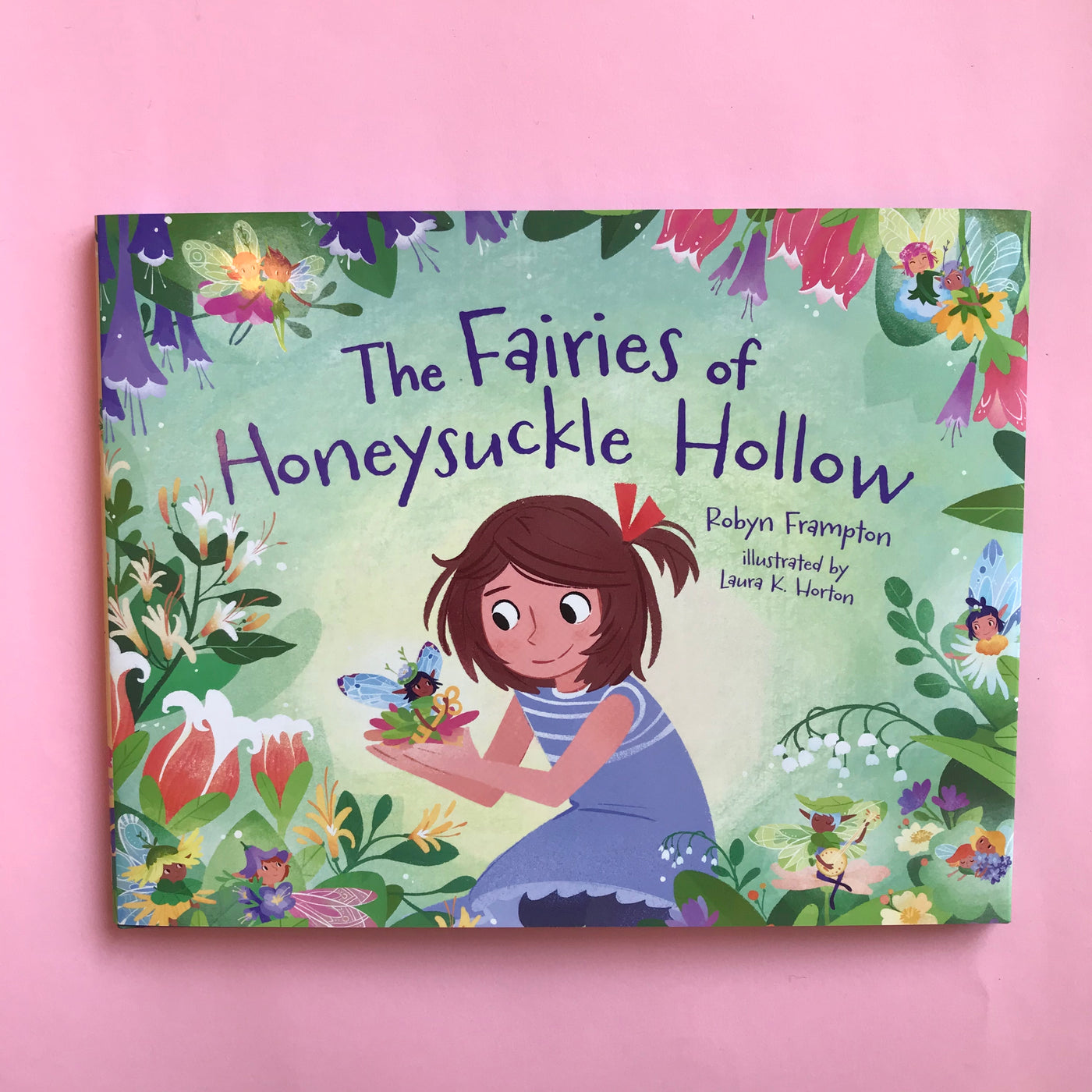 The Fairies of Honeysuckle Hollow by Robyn Frampton
