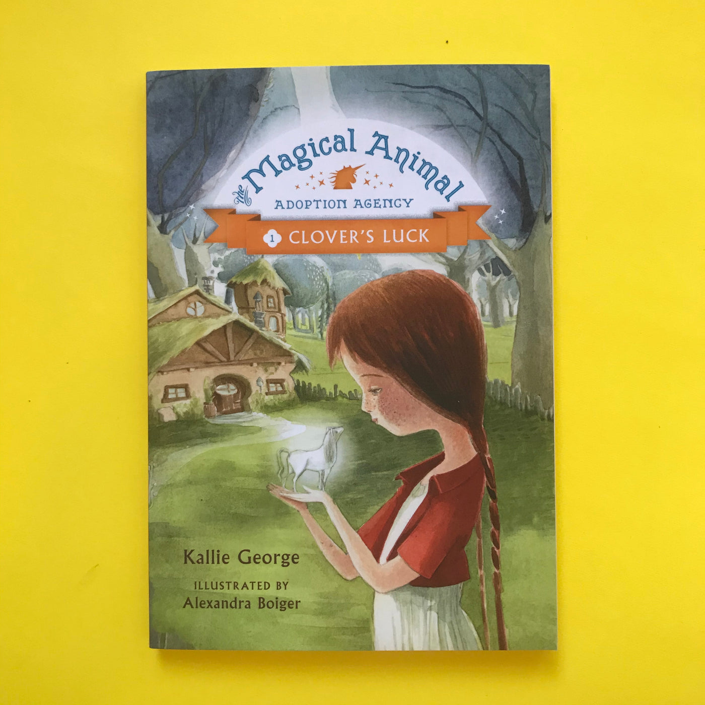 Magical Animal Adoption Agency Book ONE Clover's Luck by Kallie George