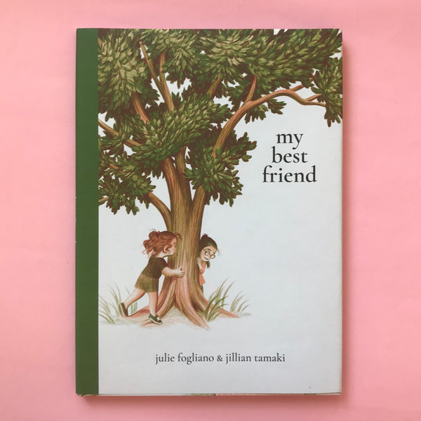 My Best Friend by Julie Fogliano & Jillian Tamaki