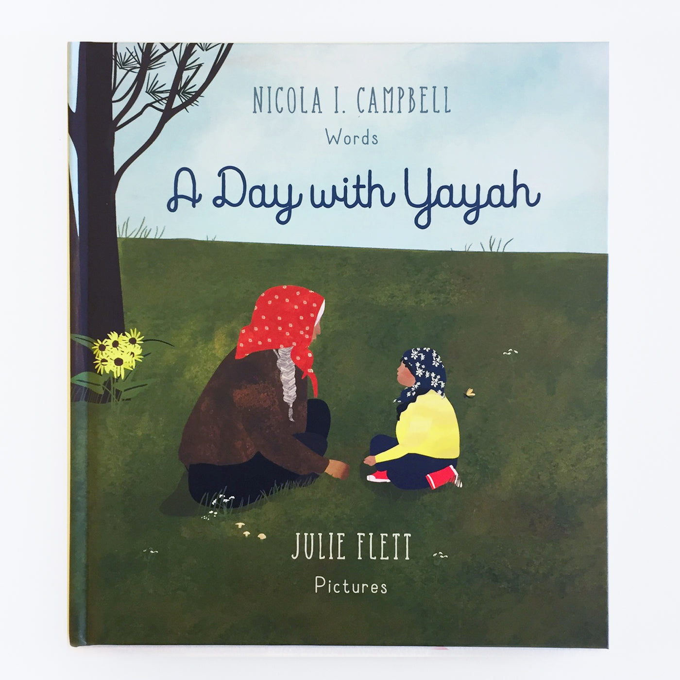 A Day With Yayah by Nicola I. Cambell & Julie Flett