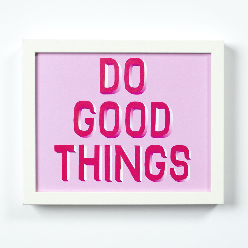 Banquet Workshop Do Good Things Silkscreen Art Print