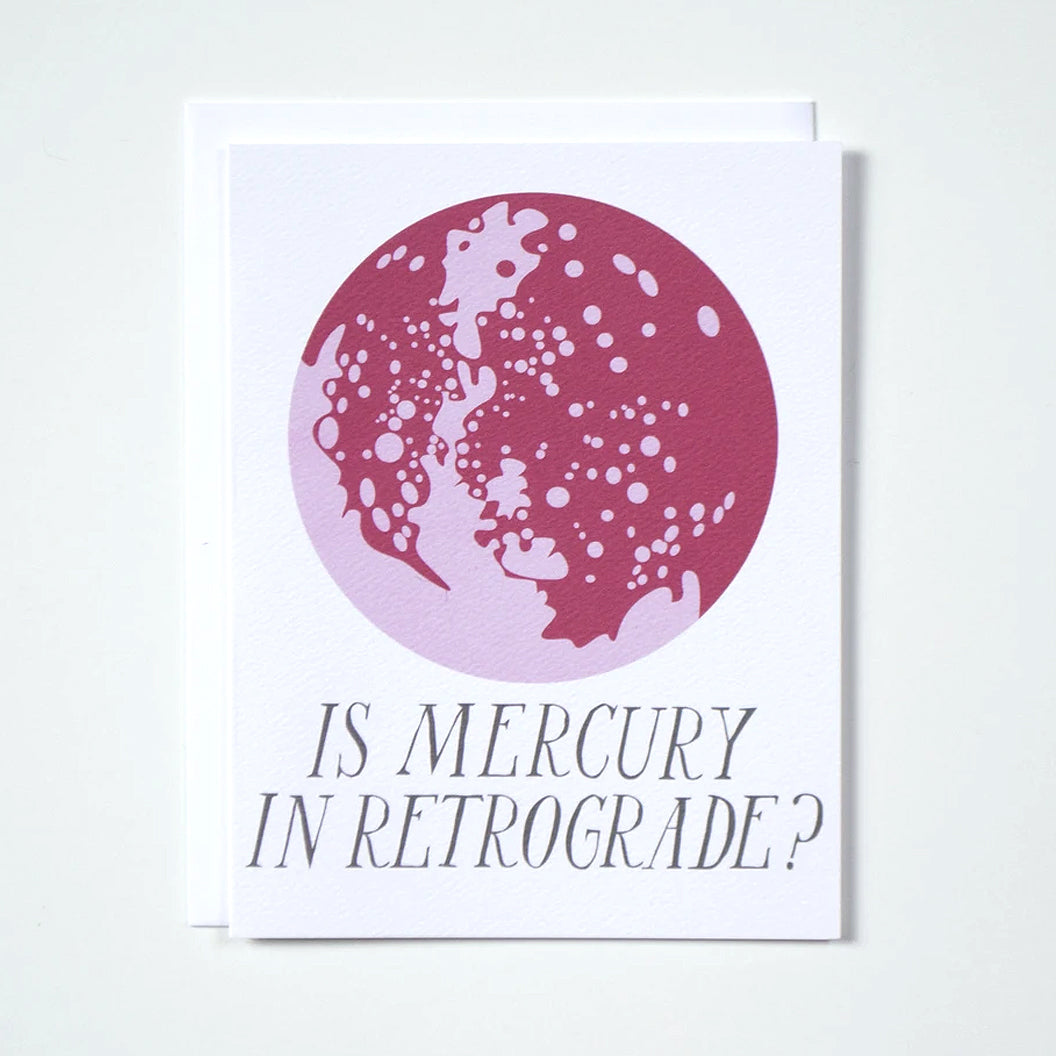 Is Mercury in Retrograde? Greeting Card by Banquet Workshop