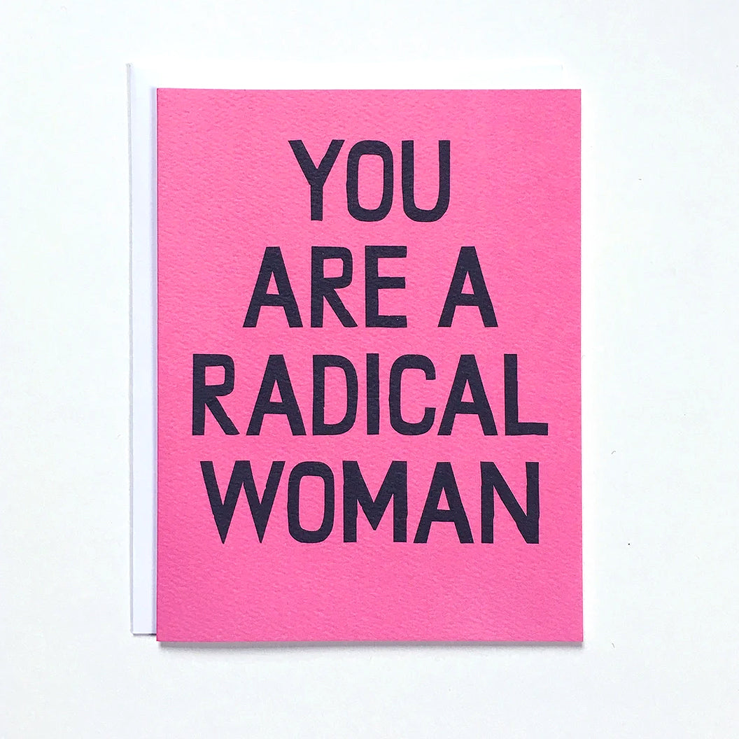 "Greeting Card with the text ""You are a Radical Woman"" by Banquet Workshop"