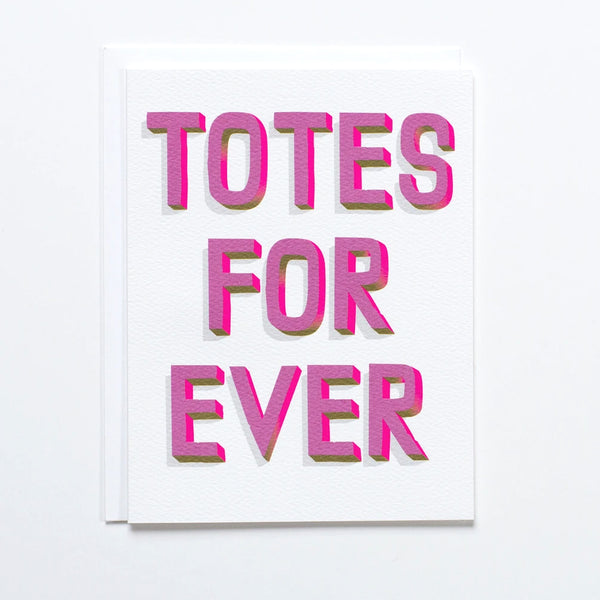 "Greeting Card with the text ""Totes For Ever"" on the front in pink 3D lettering by Banquet Workshop"