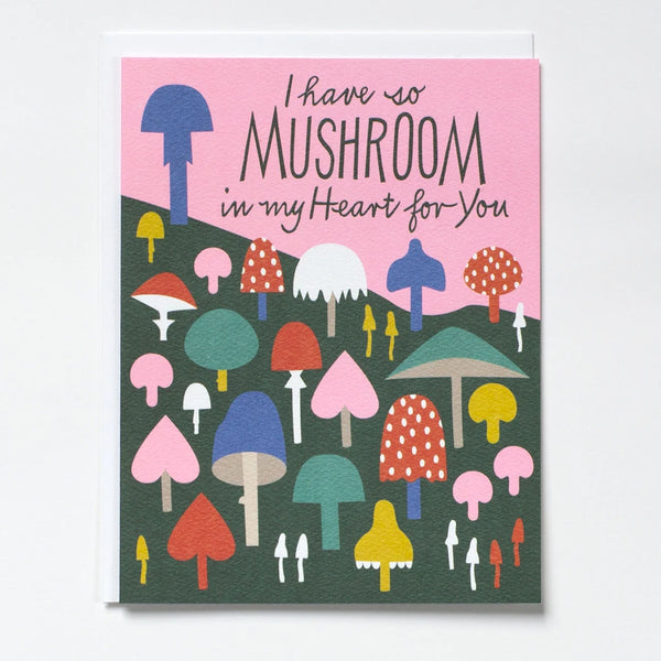 Greeting card with colorful Mushroom illustrations and a hand-lettered typeface that reads: I have so Mushroom in my Heart for You. by banquet workshop