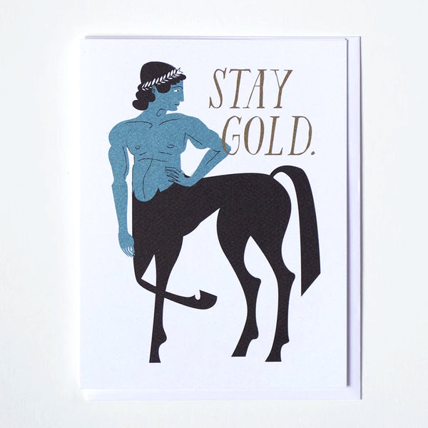 "Greeting Card with a centaur and the words ""stay gold"" in gold text by Banquet Workshop"