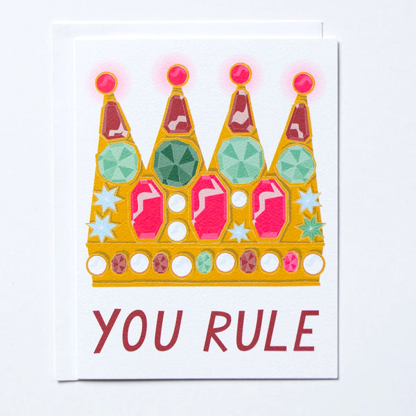 You Rule Crown Greeting Card