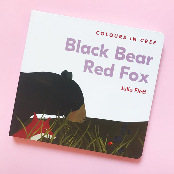 Black Bear Red Fox Colours in Cree by Julie Flett