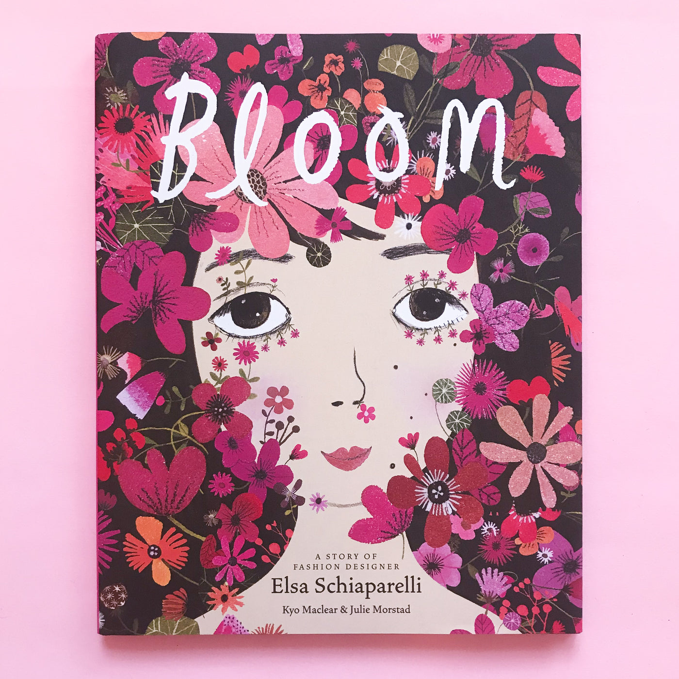 Bloom A Story of Fashion Designer Elsa Schiaparelli By Kyo Maclear and Julie Morstad