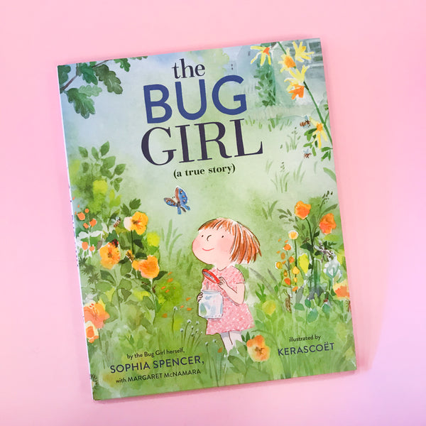 The Bug Girl by Sophia Spencer