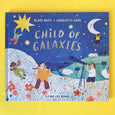 Child of Galaxies by Blake Nuto and Charlotte Ager