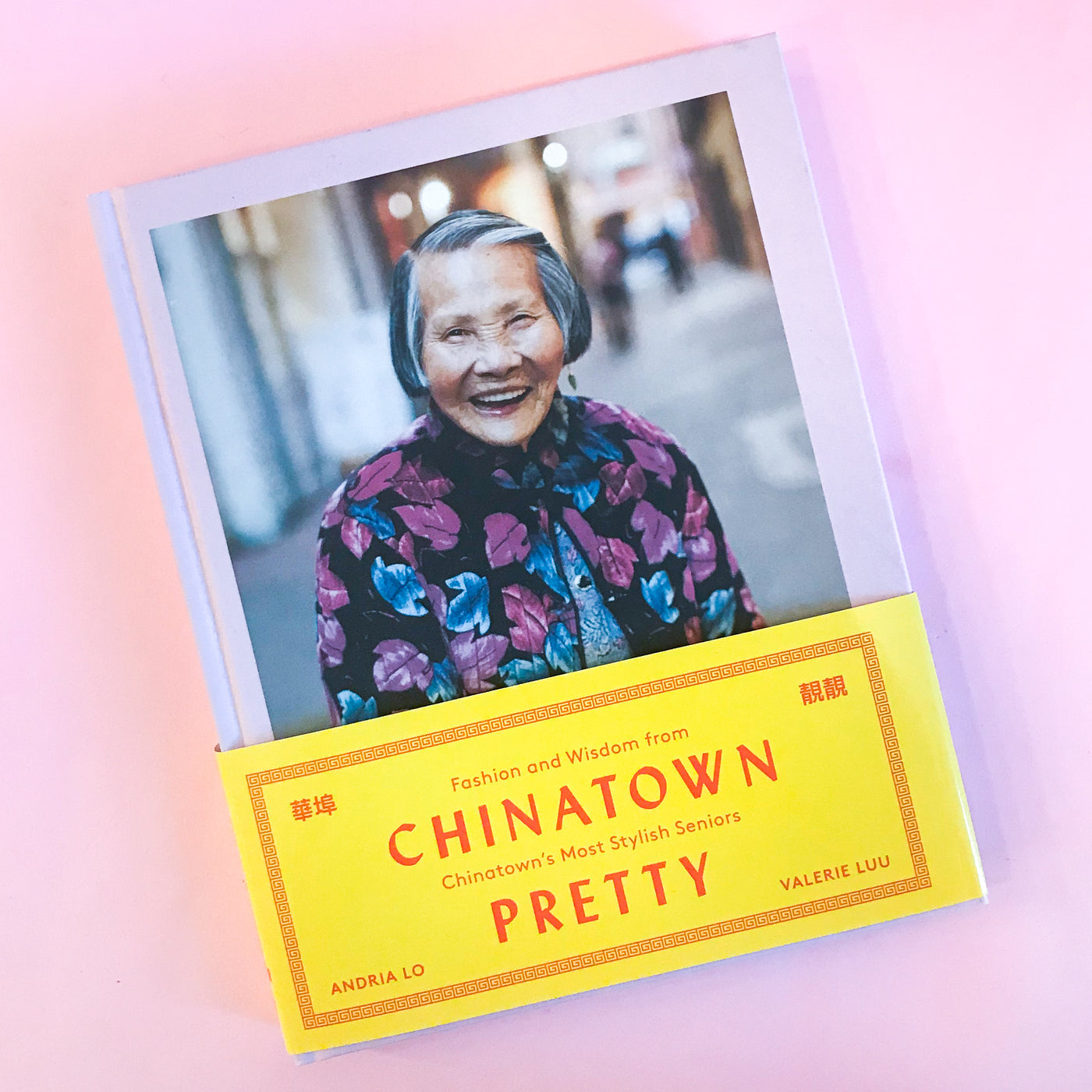 Chinatown Pretty by Andria Lo and Valerie Luu