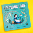 Dinosaur Lady: The Daring Discoveries of Mary Anning, the First Paleontologist by Linda Skeers and Marta Álvarez Miguéns