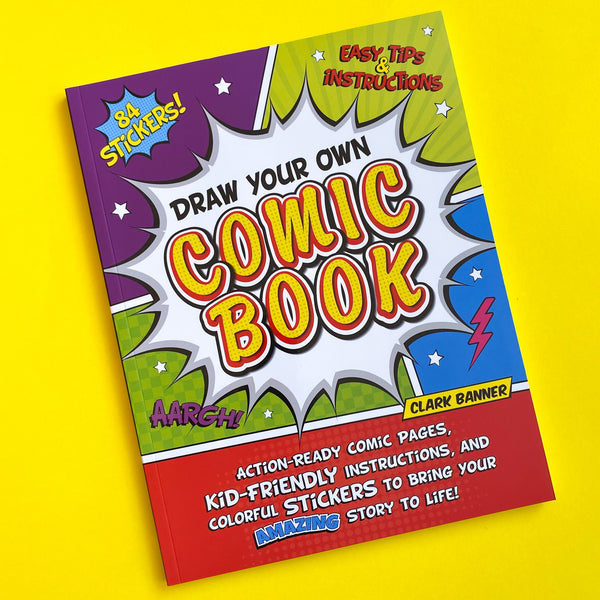 Draw Your Own Comic Book by Clark Banner