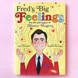 Fred's Big Feelings by Laura Renauld & Brigette Barrager