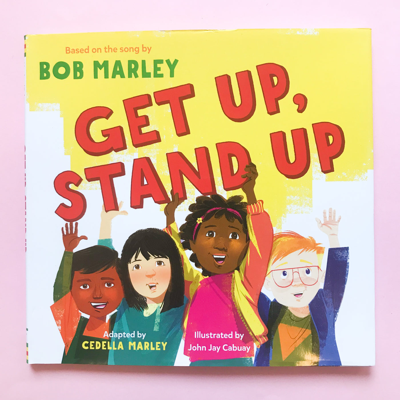 Get Up Stand Up by Bob Marley and adapted by Cedella Marley